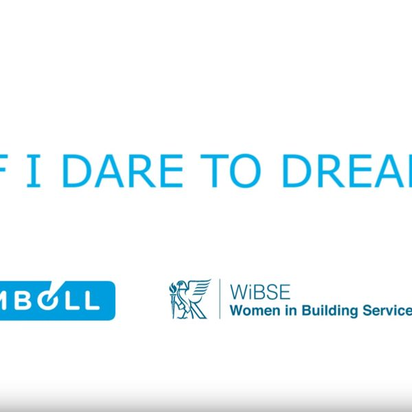 Women In Building Services and Engineering - I Dare to Dream